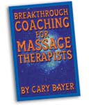 Breakthrough Coaching for the Massage Therapist